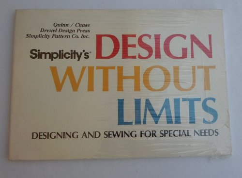 Simplicity's Design Without Limits: Designing and Sewing: Quinn, M. Dolores;
