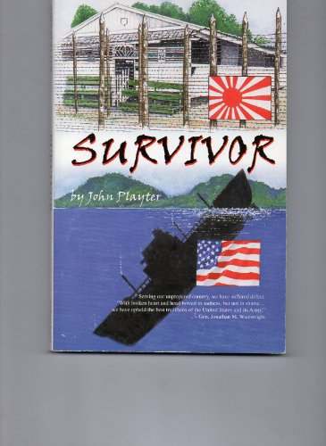 Survivor: A Personal Memoir of One Soldier's Experience in the Battle for the Philippines, the ...