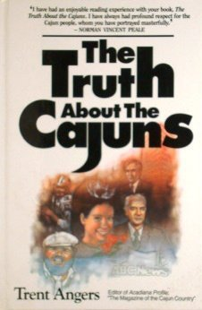 9780925417046: The Truth About the Cajuns