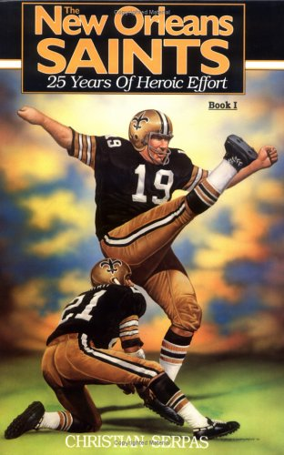 9780925417091: The New Orleans Saints: 25 Yearsof Heroic Effort, Book 1