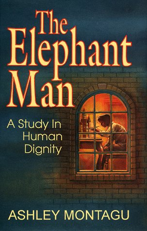 9780925417176: The Elephant Man: A Study in Human Dignity