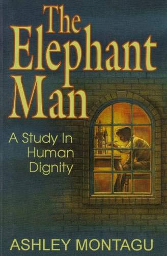 9780925417411: The Elephant Man: A Study in Human Dignity