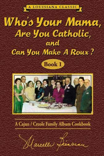 9780925417558: Who's Your Mama, Are You Catholic, and Can You Make A Roux? (Book 1): A Cajun / Creole Family Album Cookbook