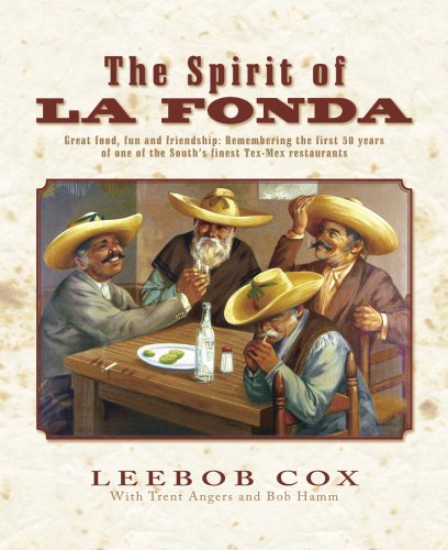 9780925417589: The Spirit of La Fonda - Great food, fun and friendship: Remembering the first 50 years of one of the South s finest Tex-Mex restaurants