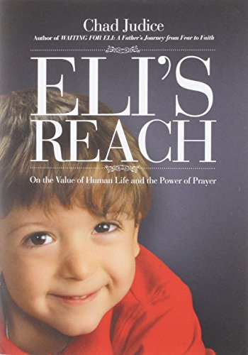 9780925417794: Eli's Reach: On the Value of Human Life and the Power of Prayer