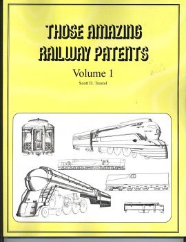 Those Amazing Railway Patents, Volume 1: Trostel, Scott D.