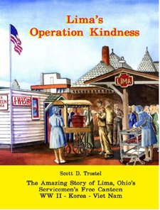 Lima's Operation Kindness: The Amazing Story of: Scott D. Trostel