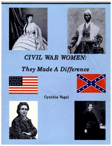 Civil War Women: They Made a Difference: n/a