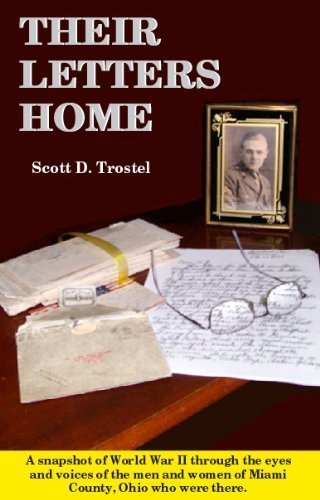 Their Letters Home: A Snapshot of World: Scott D. Trostel
