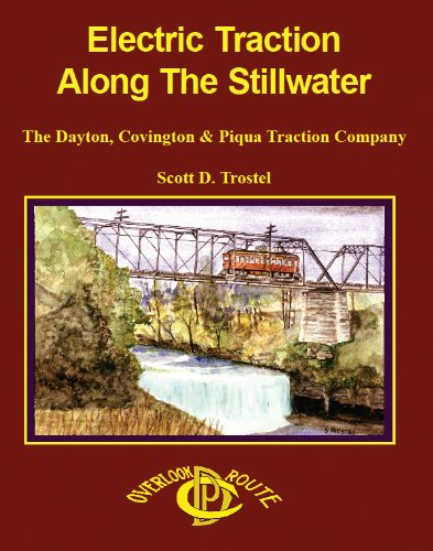 Electric Traction Along The Stillwater: The Dayton,: Scott D Trostel