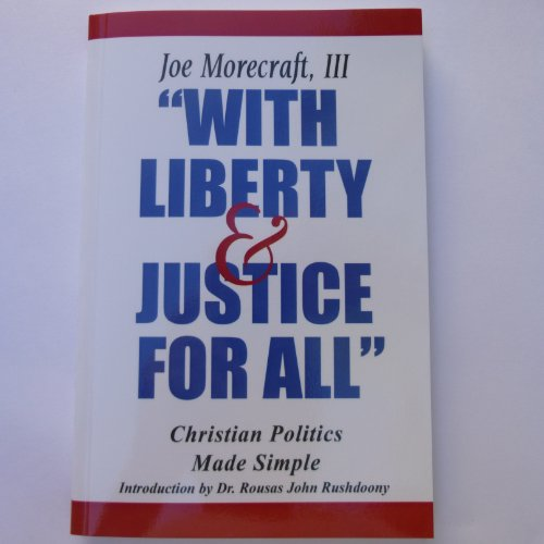 9780925591159: With Liberty & Justice for All: Christian Politics Made Simple