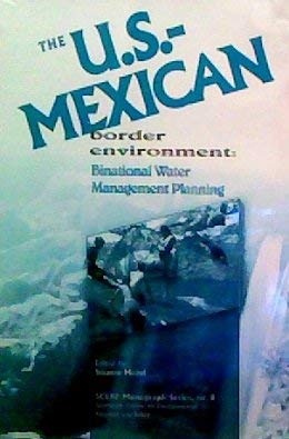 The U.S. - Mexican Border Environment: Binotional Water Management Planning