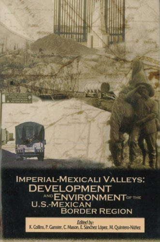 9780925613431: Imperial-Mexicali Valleys: Development and Environment of the U.S. Mexican Bo...