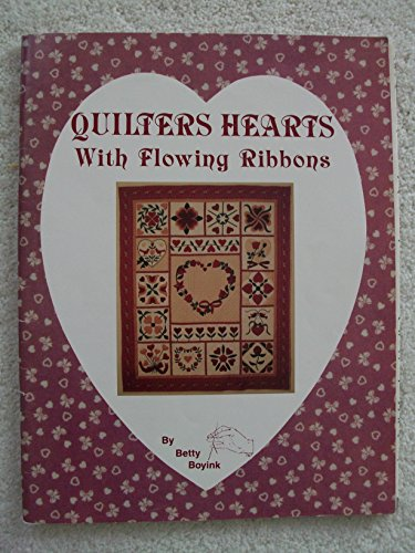 Quilters Hearts With Flowing Ribbons (0925623008) by Betty Boyink