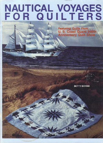 Nautical Voyages for Quilters (0925623032) by Betty Boyink