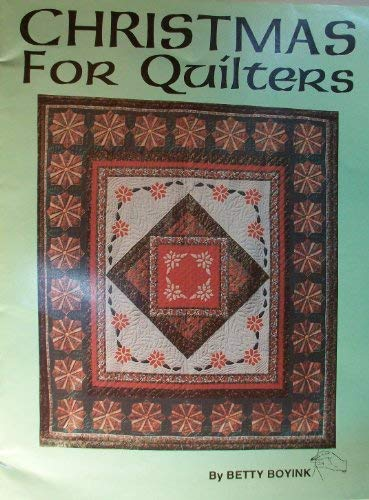 Christmas for Quilters (0925623059) by Betty Boyink