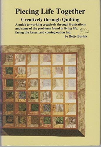 9780925623065: Piecing Life Together (Creatively through Quilting)