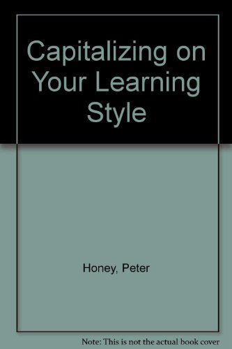 Capitalizing on Your Learning Style (Pack of 5) (0925652024) by Peter Honey; Alan Mumford