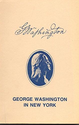 9780925658029: George Washington in New York