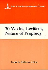 9780925675026: The Seventy Weeks, Leviticus & the Nature of Prophecy (Daniel & Revelation Committee Series)