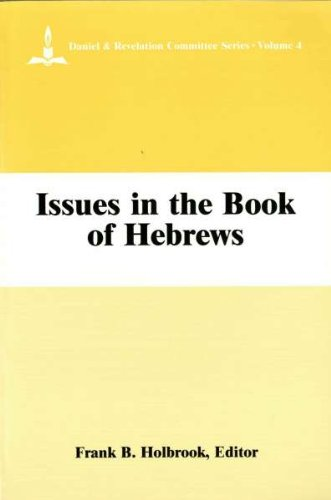 9780925675033: Issues in the Book of Hebrews (Daniel & Revelation Committee Series)