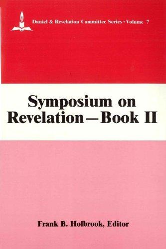 Symposium on Revelation, Bk. 2: Exegetical & General Studies (Daniel & Revelation Committee...