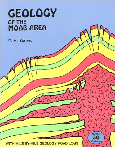 Geology of the Moab Area (Canyon Country Series): Barnes, F. A.