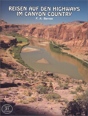 Reisen Auf Den Highways Im Canyon Country (Canyon Country Series) (German Edition) (0925685062) by F. A. Barnes