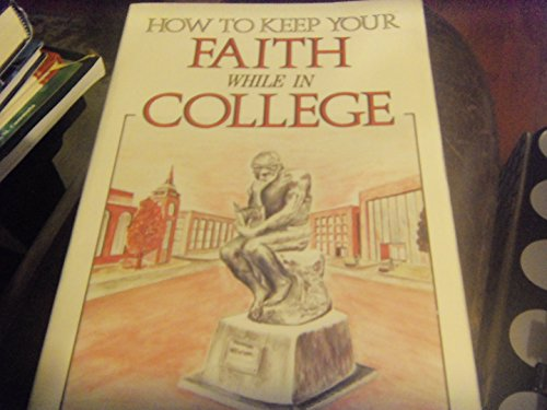 9780925703033: How to Keep Your Faith While in College
