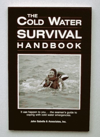 The Cold Water Survival Handbook: It Can: John Sabella