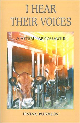 9780925776051: I Hear Their Voices: A Veterinary Memoir