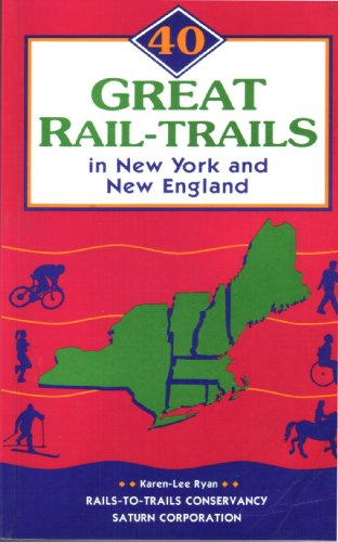 9780925794109: 40 Great Rail-Trails in New York and New England