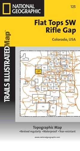 Flat Tops SW Rifle Gap Colorado, USA TopoMap (National Geographic Maps: Trails Illustrated) 125: ...