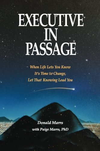 9780925887009: Executive in Passage: When Life Lets You Know It's Time to Change, Let That Knowing Lead You
