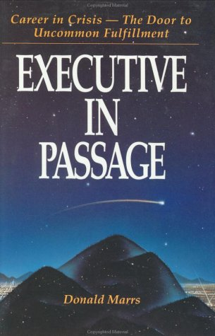 9780925887894: Executive in Passage: Career in Crisis the Door to Uncommon Fulfillment