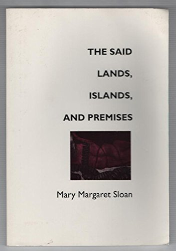 The Said Lands, Islands, and Premises: Mary Margaret Sloan
