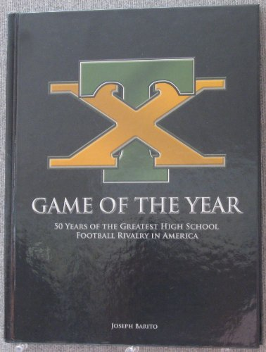 9780925928245: Game of the Year, 50 Years of the Greatest High School Football Rivalry in America