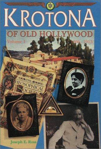 9780925943118: Krotona of Old Hollywood, 1866-1913: 001