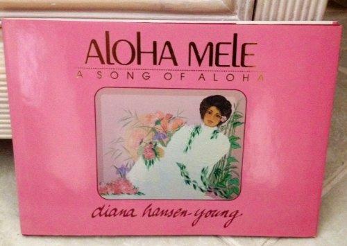 Aloha Mele : A Song of Aloha: Diana Hansen-Young