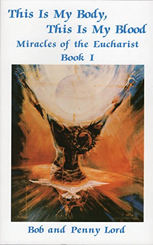 9780926143029: This Is My Body, This Is My Blood: Miracles of the Eucharist
