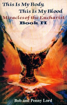 9780926143333: This Is My Body, This Is My Blood: Miracles of the Eucharist, Book II