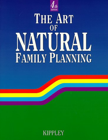 9780926412132: The Art of Natural Family Planning:
