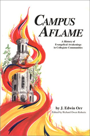 9780926474079: Campus Aflame: A History of Evangelical Awakenings in Collegiate Communities
