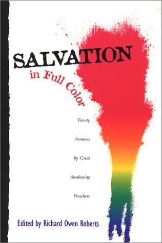 9780926474123: Salvation in Full Color: Twenty Sermons by Great Awakening Preachers