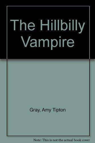 The Hillbilly Vampire: Gray, Amy Tipton