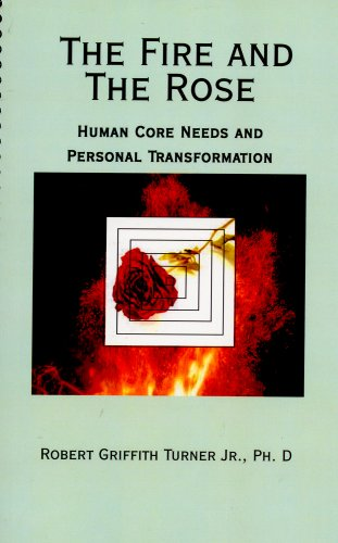 9780926487277: The Fire and the Rose: Human Core Needs and Personal Transformation