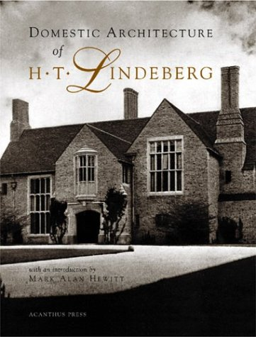9780926494084: Domestic Architecture of H.T. Lindeberg (Acanthus Press Reprint Series. 20th Century, Landmarks in Design, V. 6) (Acanthus Press Reprint Series. 20th Century, Landmarks in Design, V. 6)