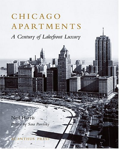9780926494251: Chicago Apartments: A Century of Lakefront Luxury (Urban Domestic Architecture Series)