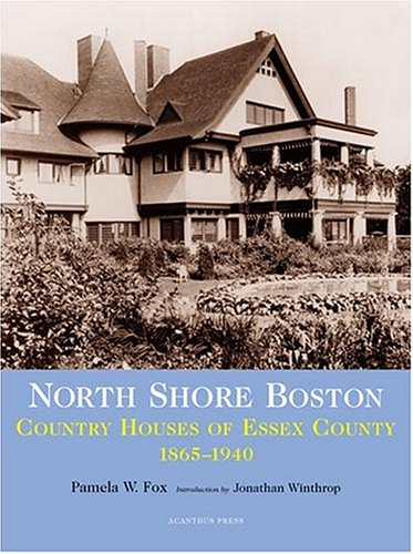 9780926494282: North Shore Boston: Country Houses Of Essex County, 1865-1930