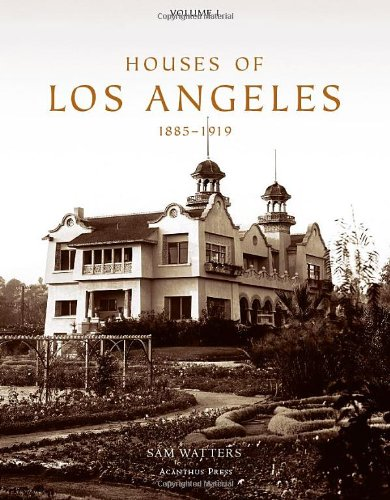 9780926494305: Houses of Los Angeles, 1885-1919
